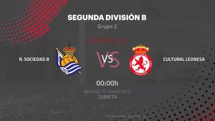 Previa partido entre R. Sociedad B y Cultural Leonesa Jornada 30 Segunda División B