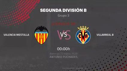 Previa partido entre Valencia Mestalla y Villarreal B Jornada 30 Segunda División B
