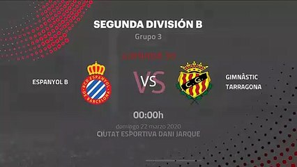 Previa partido entre Espanyol B y Gimnàstic Tarragona Jornada 30 Segunda División B