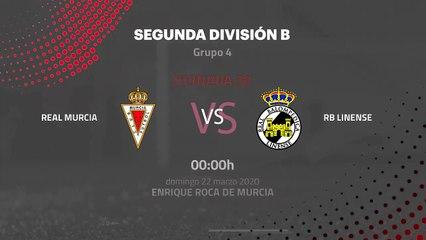 Previa partido entre Real Murcia y RB Linense Jornada 30 Segunda División B