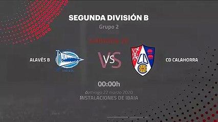 Previa partido entre Alavés B y CD Calahorra Jornada 30 Segunda División B