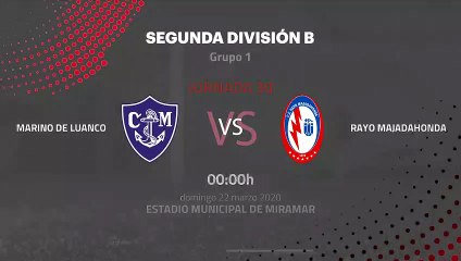 Previa partido entre Marino de Luanco y Rayo Majadahonda Jornada 30 Segunda División B