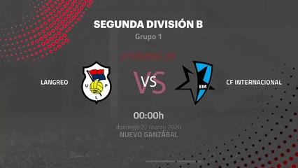Previa partido entre Langreo y CF Internacional Jornada 30 Segunda División B