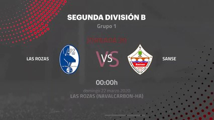 Previa partido entre Las Rozas y Sanse Jornada 30 Segunda División B