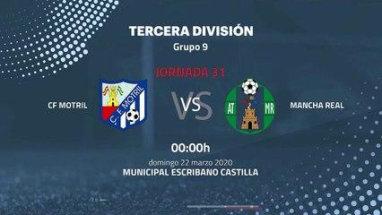 Previa partido entre CF Motril y Mancha Real Jornada 31 Tercera División