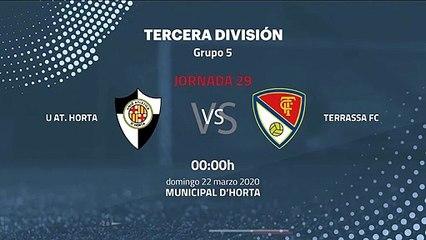 Previa partido entre U At. Horta y Terrassa FC Jornada 29 Tercera División