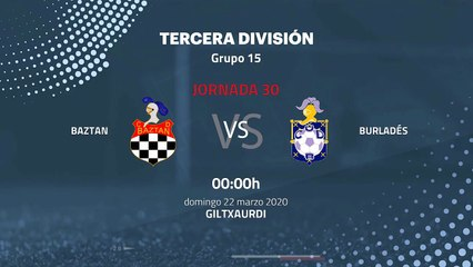 Previa partido entre Baztan y Burladés Jornada 30 Tercera División