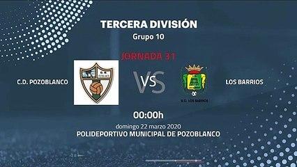 Previa partido entre C.D. Pozoblanco y Los Barrios Jornada 31 Tercera División