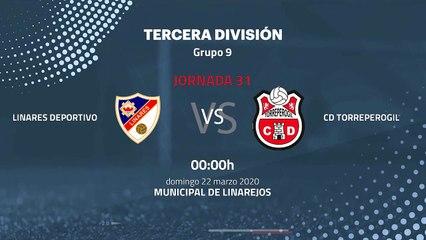 Previa partido entre Linares Deportivo y CD Torreperogil Jornada 31 Tercera División
