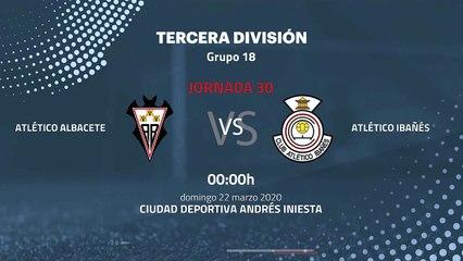Previa partido entre Atlético Albacete y Atlético Ibañés Jornada 30 Tercera División