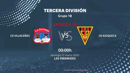 Previa partido entre CD Villacañas y CD Azuqueca Jornada 30 Tercera División