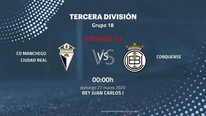 Previa partido entre CD Manchego Ciudad Real y Conquense Jornada 30 Tercera División