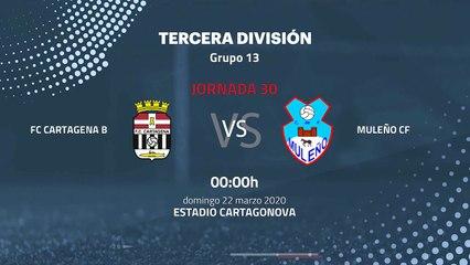 Previa partido entre FC Cartagena B y Muleño CF Jornada 30 Tercera División