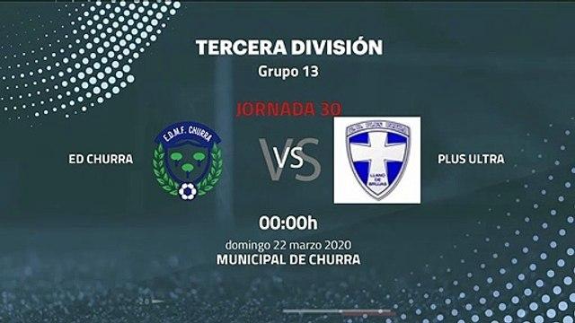 Previa partido entre ED Churra y Plus Ultra Jornada 30 Tercera División