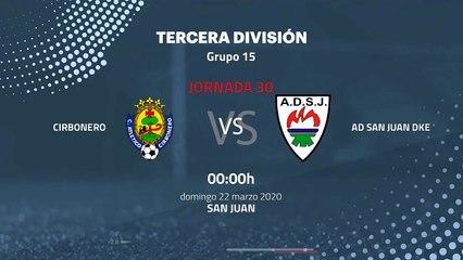 Previa partido entre Cirbonero y AD San Juan DKE Jornada 30 Tercera División