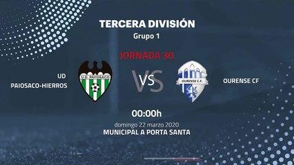 Previa partido entre UD Paiosaco-Hierros y Ourense CF Jornada 30 Tercera División