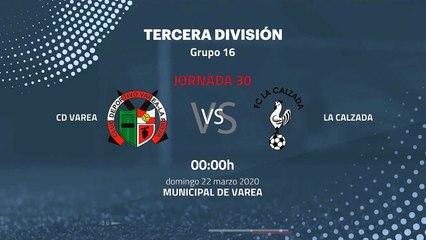 Previa partido entre CD Varea y La Calzada Jornada 30 Tercera División