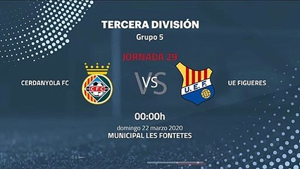 Previa partido entre Cerdanyola FC y UE Figueres Jornada 29 Tercera División