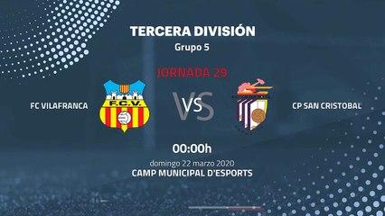 Previa partido entre FC Vilafranca y CP San Cristobal Jornada 29 Tercera División