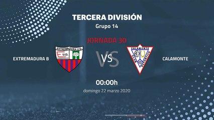 Previa partido entre Extremadura B y Calamonte Jornada 30 Tercera División