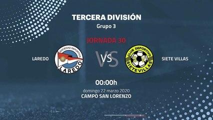 Previa partido entre Laredo y Siete Villas Jornada 30 Tercera División
