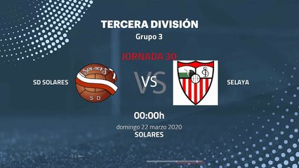 Previa partido entre SD Solares y Selaya Jornada 30 Tercera División