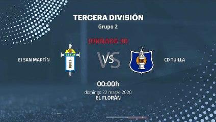 Previa partido entre EI San Martín y CD Tuilla Jornada 30 Tercera División