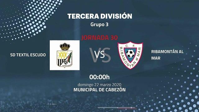 Previa partido entre SD Textil Escudo y Ribamontán al Mar Jornada 30 Tercera División