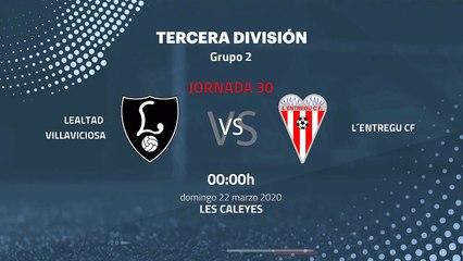 Previa partido entre Lealtad Villaviciosa y L´Entregu CF Jornada 30 Tercera División