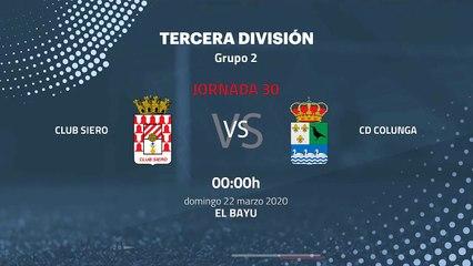 Previa partido entre Club Siero y CD Colunga Jornada 30 Tercera División