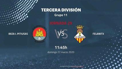 Previa partido entre Ibiza I. Pitiusas y Felanitx Jornada 29 Tercera División