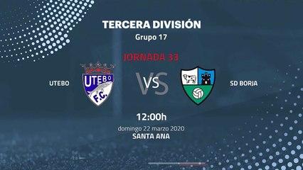 Previa partido entre Utebo y SD Borja Jornada 33 Tercera División