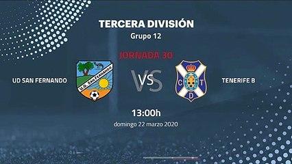 Previa partido entre UD San Fernando y Tenerife B Jornada 30 Tercera División