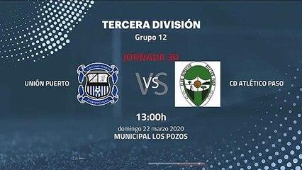 Previa partido entre Unión Puerto y Cd Atlético Paso Jornada 30 Tercera División