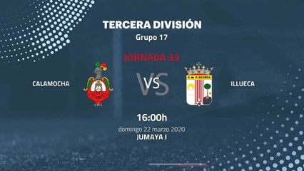 Previa partido entre Calamocha y Illueca Jornada 33 Tercera División