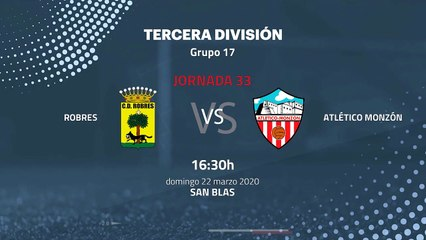 Previa partido entre Robres y Atlético Monzón Jornada 33 Tercera División