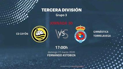 Previa partido entre CD Cayón y Gimnástica Torrelavega Jornada 30 Tercera División