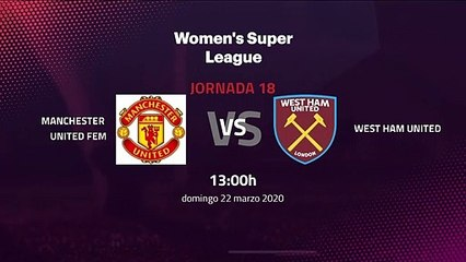 Previa partido entre Manchester United Fem y West Ham United Jornada 18 Premier League Femenina