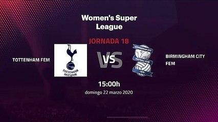 Previa partido entre Tottenham Fem y Birmingham City Fem Jornada 18 Premier League Femenina