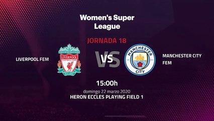 Previa partido entre Liverpool Fem y Manchester City Fem Jornada 18 Premier League Femenina