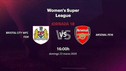 Previa partido entre Bristol City WFC Fem y Arsenal Fem Jornada 18 Premier League Femenina