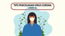 Tips Pencegahan Virus Corona (Covid-19)