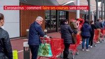 Coronavirus : comment faire ses courses sans risque