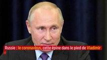 Russie : le coronavirus, cette épine dans le pied de Vladimir Poutine
