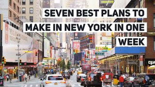 The seven best plans to make in New York in one week