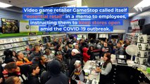 GameStop Claims to Be 'Essential Retail' as Stores Remain Open