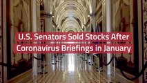 US Senators Sold Stocks After Coronavirus Briefings