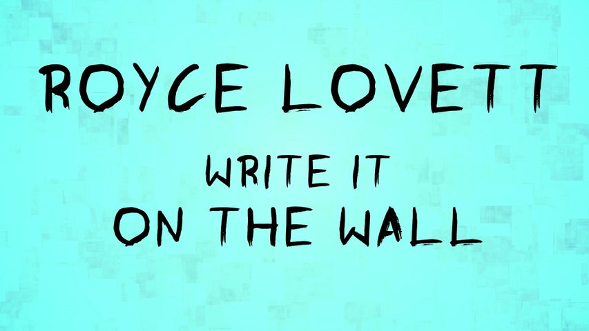 Royce Lovett - Write It On The Wall