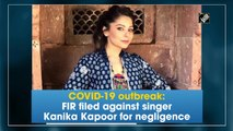 COVID-19 outbreak: FIR filed against singer Kanika Kapoor for negligence