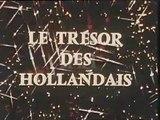 Le Trésor des Hollandais - Ep 04 - C'est Jeudi, Jacinthe - 1969